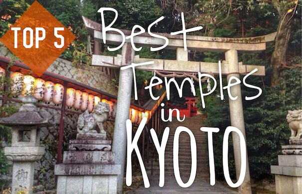 Top 5 Best Temples in Kyoto
