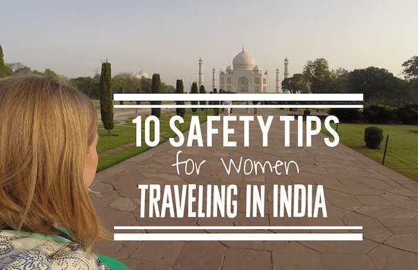 10 Safety Tips for Women Traveling in India